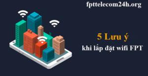 5 lưu ý khi lắp wifi fpt