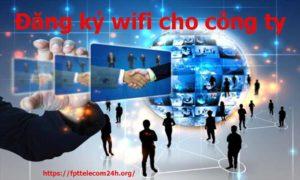 đăng ký wifi cho công ty