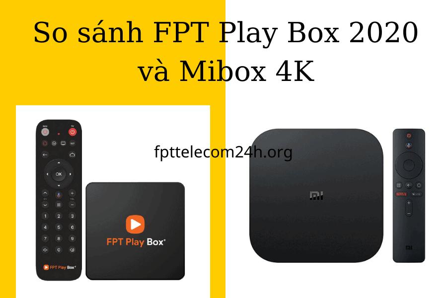so sánh fpt play box 2020 và mibox 4k