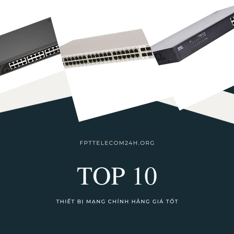 top 10 thiết bị mạng giá tốt
