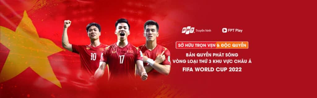 truyền hình fpt sở hữu bản quyền vòng loại thứ 3 world cup 2022
